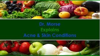 Dr. Robert Morse ND Explains Acne & Skin Conditions