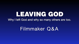 """Leaving God"" Documentary Q&A with Filmmaker"