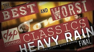 DSP Classics Presents: Best/Worst of Heavy Rain: THE CONCLUSION!