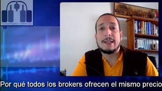 Por qué todos los brokers ofrecen el mismo precio