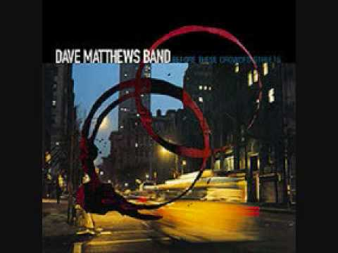 Don't Drink The Water- Dave Matthews Band