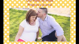 Our Week by Week Pregnancy Journal Before Baby's Arrival
