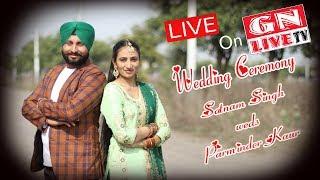 Gambar cover LIVE /Wedding Ceremony/ Satnam Singh weds Parminder Kaur / 17.02.2019/ GN LIVE TV