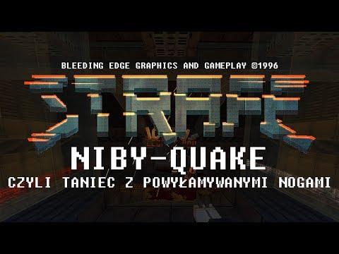 STRAFE - niby-Quake, czyli taniec z powyłamywanymi nogami