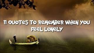 11 Quotes To Remember When You Feel Lonely