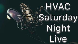 HVAC Saturday Night Live
