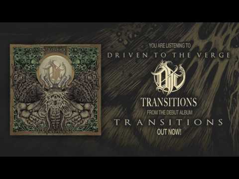 Driven To The Verge - Transitions