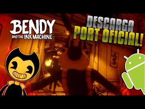 DESCARGA BENDY AND THE INK MACHINE PARA ANDROID! *PORT OFICIAL*