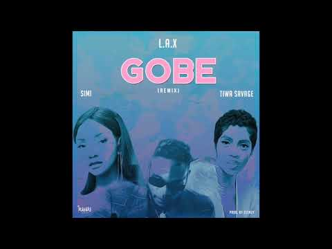 Download Gobe remix – New music by L.A.X (feat. Simi and Tiwa Savage) [MP3]