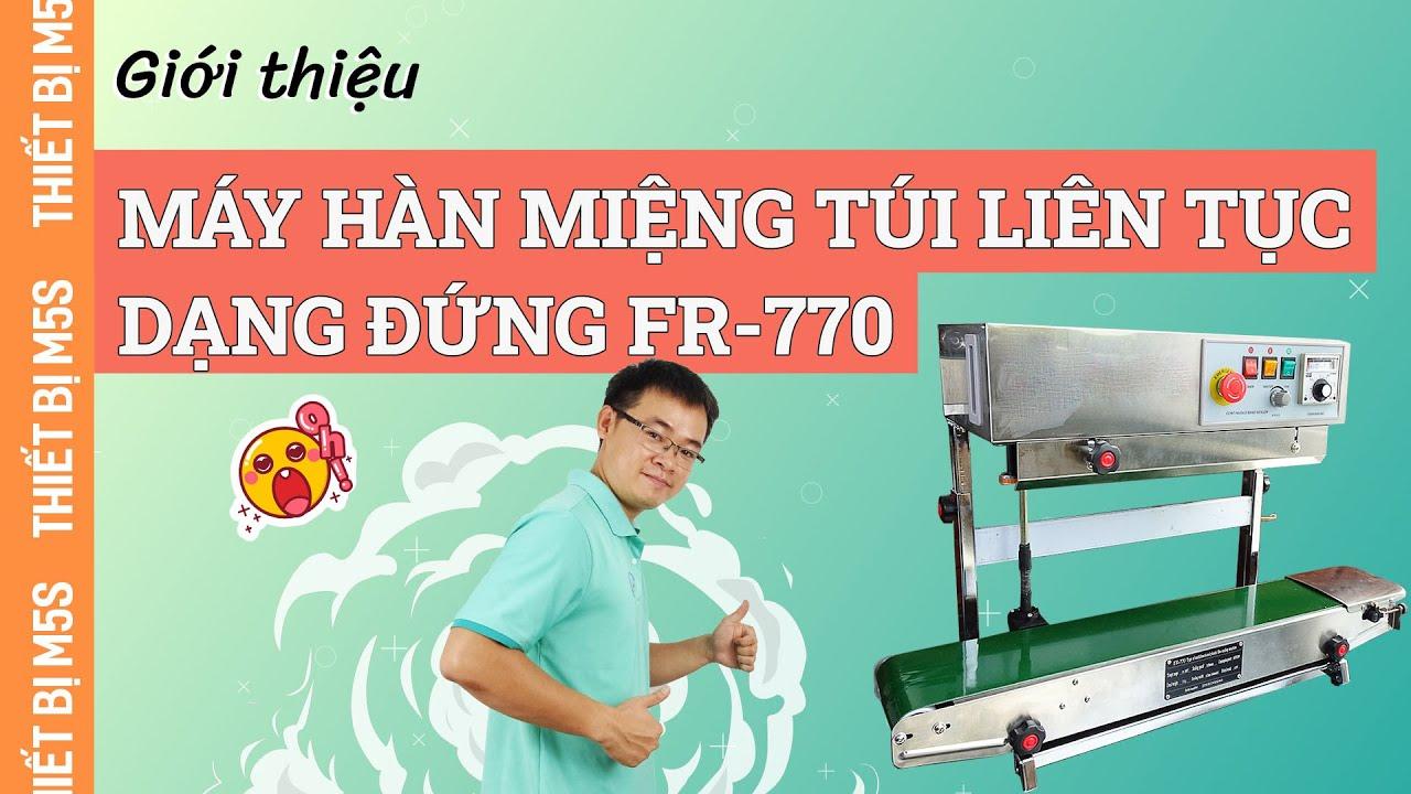 [Series-01] - Máy hàn miệng túi liên tục dạng đứng FR-770