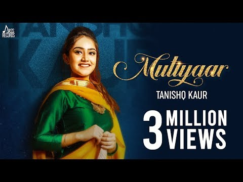 Mutiyaar ( Full HD )- Tanishq Kaur Ft. Randy J | New Punjabi Songs 2018 | Latest Punjabi Song 2018
