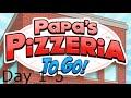 Papa's Pizzeria To Go! Day 1-5