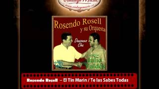 Rosendo Rosell Y Su Orquesta – El Tin Marin – Te las Sabes Todas (Perlas Cubanas)