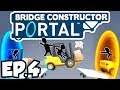 Bridge Constructor: Portal Ep.4 - FORKLIFT CONVOY PILEUP, HIGH ENERGY PELLET (Gameplay / Let's Play)