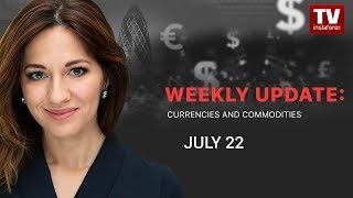 InstaForex tv news: Market dynamics: currencies and commodities (July 15 - 19)