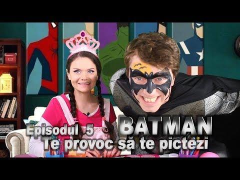 Te provoc sa te pictezi - Episodul 5 BATMAN