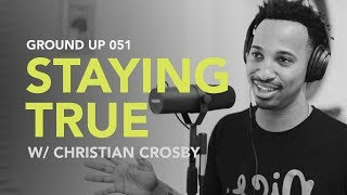Ground Up 051 - Staying True w/ Christian Crosby thumbnail