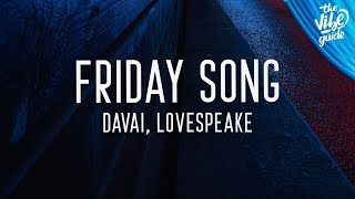 Davai, Lovespeake - Friday Song (Lyrics)