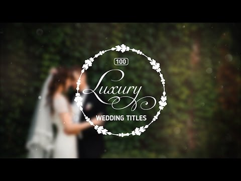 100 Luxury Wedding Titles — After Effects project | Videohive ...