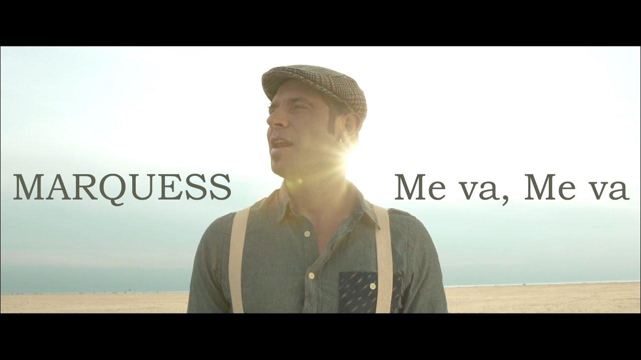 Marquess - Me va,  Me va (Offizielles Video)