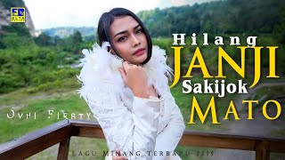 Ovhi Firsty Hilang Janji Sakijok Mato Lagu Minang Terbaru 2019.mp3