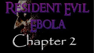 Resident Evil Ebola 2 Walkthrough