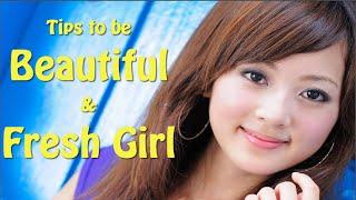 Tips to be beautiful and fresh girl | how | cute girl | beautiful women