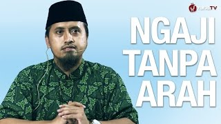 Download Video Kajian Islam: Ngaji Tanpa Arah - Ustadz Abdullah Zaen, MA MP3 3GP MP4