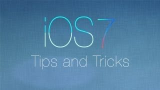 Best iOS 7 Tips and Tricks