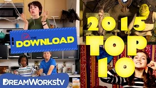 TOP 10 VIDEOS of 2015 on DreamWorksTV | THE DREAMWORKS DOWNLOAD