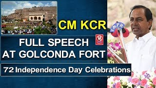 CM KCR Full Speech At Golconda Fort | 72nd Independence Day Celebra...