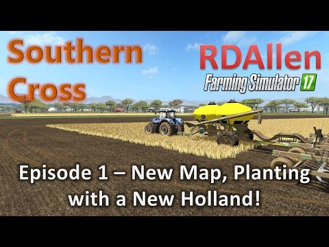 Farming Simulator 17 MP Southern Cross E1 - New Map and It is a Blue Tractor!