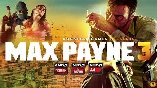 Max Payne 3 on AMD A-Series APU RICHLAND A4-6300 AND AMD RADEON HD 8370D Gameplay