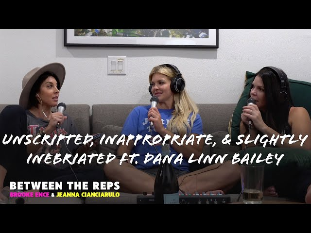 BTR Ep106 Unscripted, Inappropriate, & Slightly Inebriated ft. Dana Linn Bailey