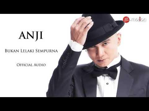 Anji Bukan Lelaki Sempurna (Official Audio)
