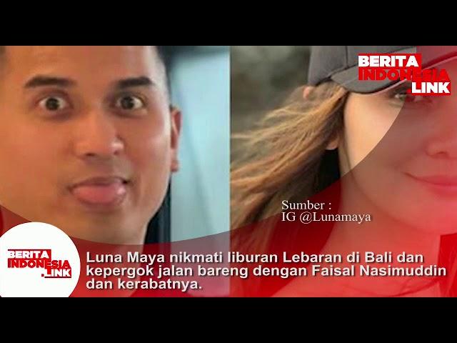 Luna Maya nikmati Liburan Lebaran di Bali,  kepergok jalan bareng dgn Faisal Nasimuddin & kerabatnya