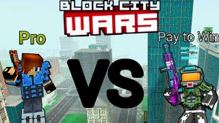 PRO VS PAY TO WIN - Block City Wars