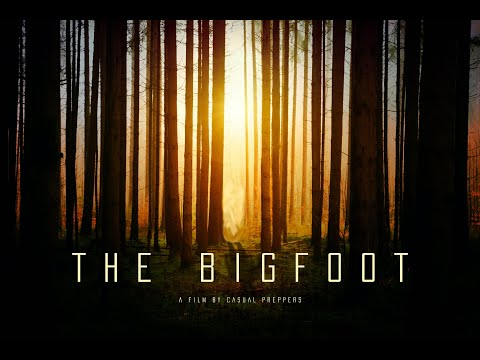 The Bigfoot - A Documentary by Casual Preppers