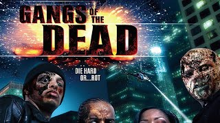 Gangs of the Dead (Full Movie) Zombies L.A. Gangs Horror