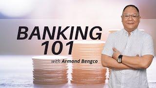 Banking 101 | Armand Bengco