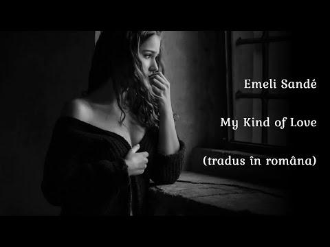 Emeli Sandé - My Kind of Love (traducere română)