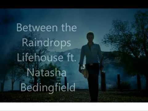 Lifehouse ft. Natasha Bedingfield - Between the Raindrops lyrics video