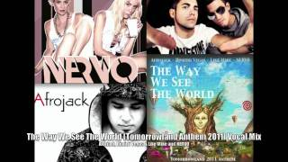The Way We See The World (Tomorrowland Anthem 2011 Vocal Mix) - NERVO