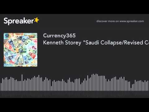"Kenneth Storey ""Saudi Collapse/Revised Constitution for USA"""