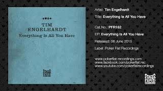 Tim Engelhardt: Everything Is All You Have