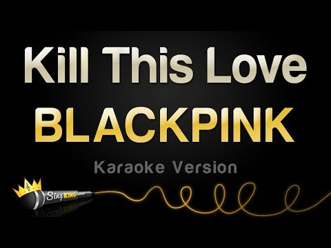 BLACKPINK - Kill This Love (Karaoke version)