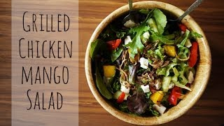 Best Grilled Chicken Mango Salad | How To Make A Family-friendly Salad | One Hungry Mama