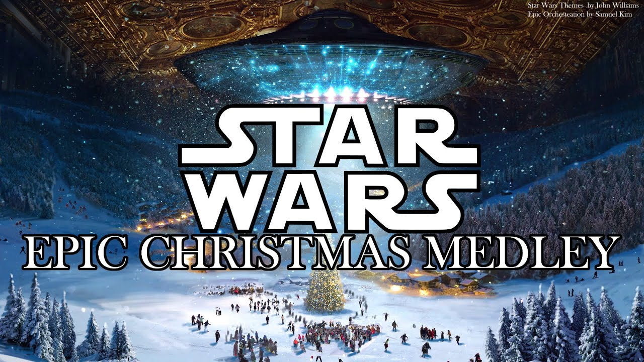 Imperial March Carol Of The Bells Epic Star Wars Christmas Mix Youtube
