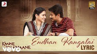 Kanne Kalaimaane - Endhan Kangalai Tamil Lyric