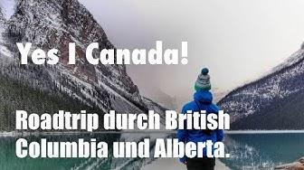 Kanada Roadtrip - Drei Wochen Roadtrip durch British Columbia und Alberta